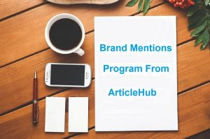 Benefits Of Brand Mentions Program From ArticleHub